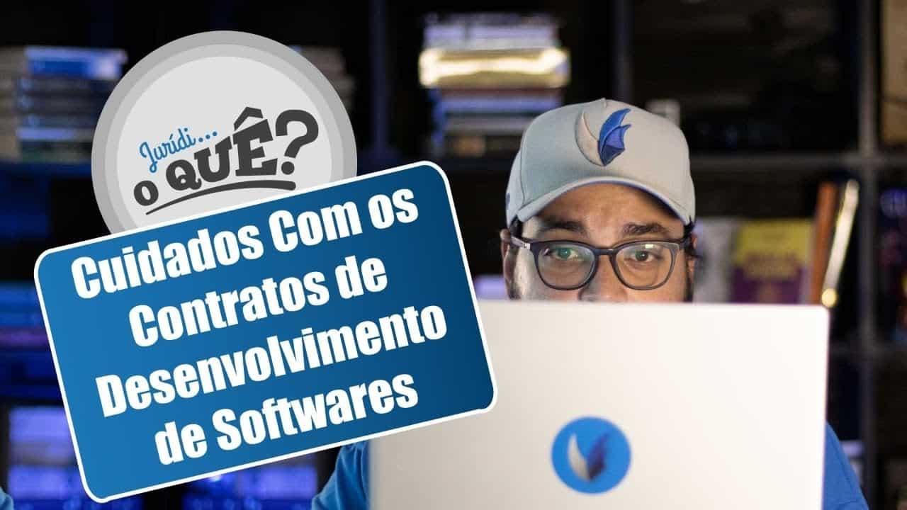 Cuidados com os contratos de desenvolvimentos de softwares