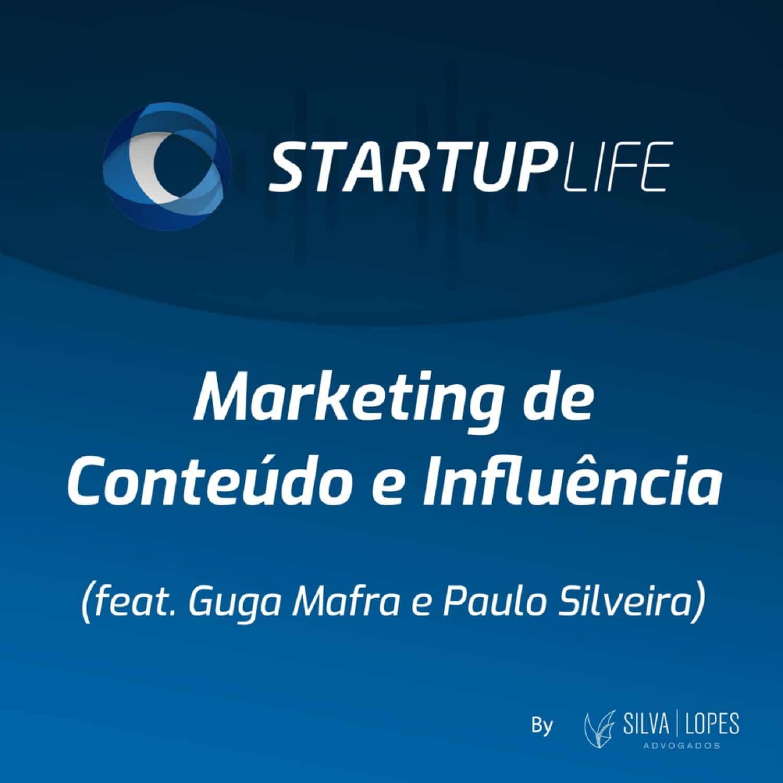Marketing de Conteúdo e de Influência (feat. Guga Mafra e Paulo Silveira)